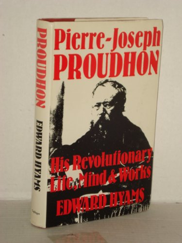 Pierre-Joseph Proudhon, his revolutionary life, mind, and works