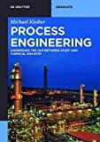 Process Engineering: Addressing the Gap Between Studies and Chemical Industry (De Gruyter Textbook)