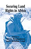 Securing Land Rights in Africa (The European Journal of Development Research)