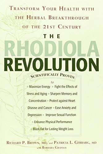 The Rhodiola Revolution: Transform Your Health with the Herbal Breakthrough of the 21st Century by Richard P. Brown M.D. (2005-11-05)