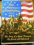 Our American Constitution, Julia Kathryn Garrett and Lula Underwood, 0811406504