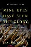 Mine Eyes Have Seen the Glory, Randall Balmer, 0199360464