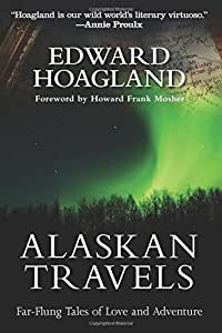 Alaskan Travels: Far-Flung Tales of Love and Adventure