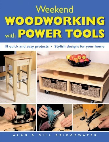 Weekend Woodworking with Power Tools: 18 Quick and Easy Projects*Stylish Designs for Your Home by Alan Bridgewater - Mall Bridgewater Shopping