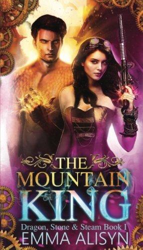 The Mountain King (Dragon, Stone & Steam) (Volume 1)