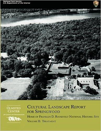 Book Cultural Landscape Report for Springwood: Volume II- Treatment: Home of Franklin D. Roosevelt National Historic Site: 2