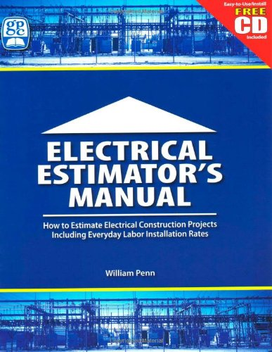 Electrical Estimator's Manual: How to Estimate Electrical Construction Projects Including Everday Labor Installation Rat