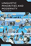 Linguistic Minorities and Modernity: A Sociolinguistic Ethnography, Second Edition (Advances in Sociolinguistics)