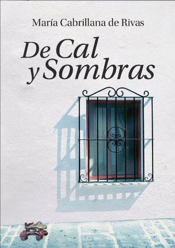 De Cal y Sombras (Spanish Edition) by [de Rivas, María Cabrillana]