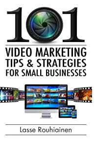 101 Video Marketing Tips and Strategies for Small Businesses from CreateSpace Independent Publishing Platform