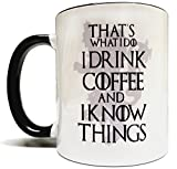 That's What I Do I Drink Coffee & I Know Things 11oz Grade A Quality Two Tone Ceramic Mug/Cup - Inspired by Game Of Thrones - Perfect Gift (Gift Box Included)