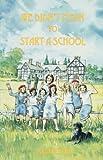 We Didn't Mean to Start a School, Julia Blythe Aunt, 085244477X