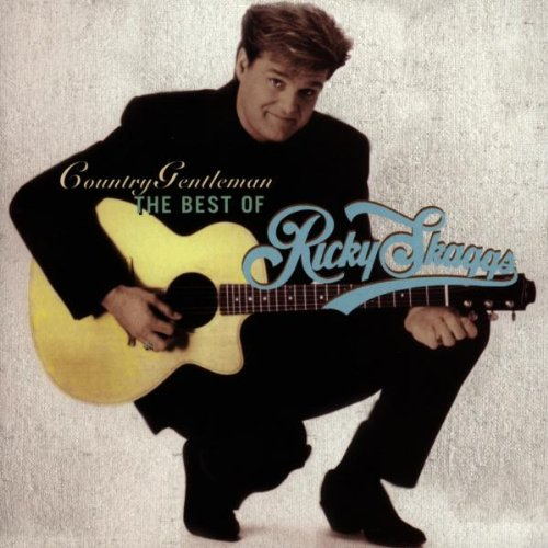 Ricky Skaggs Songs (Country Gentleman: The Best of Ricky)