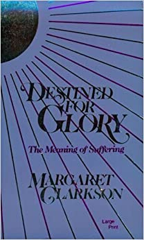 Book Destined for Glory: The Meaning of Suffering by Marjorie Clarkson (1987-07-03)