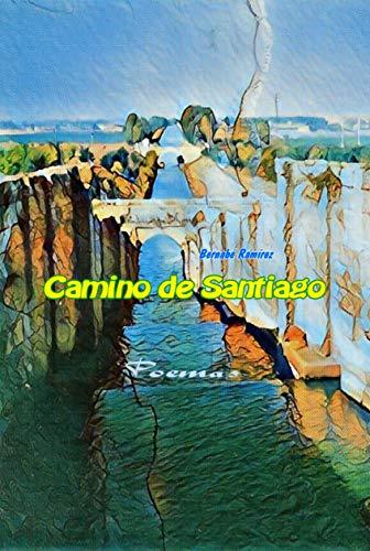 Camino de Santiago poemas (Spanish Edition) by [Ramírez Herrada, Bernabé]