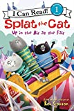 Splat the Cat: Up in the Air at the Fair (I Can Read Level 1)