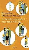 La famille expliquée à mes petits-enfants par Delaisi de Parseval