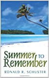 Summer to Remember, Ronald R. Schuster, 1425998283
