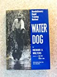 Water Dog, Richard A. Wolters, 0525230211