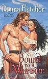 Bound to a Warrior, Donna Fletcher, 0061934712