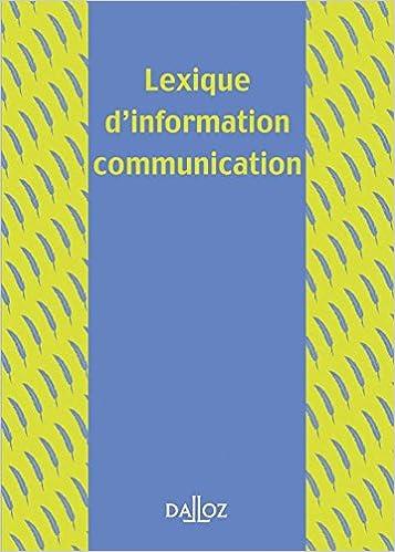 Lire en ligne Lexique d'information-communication - 1ère éd.: Lexiques pdf