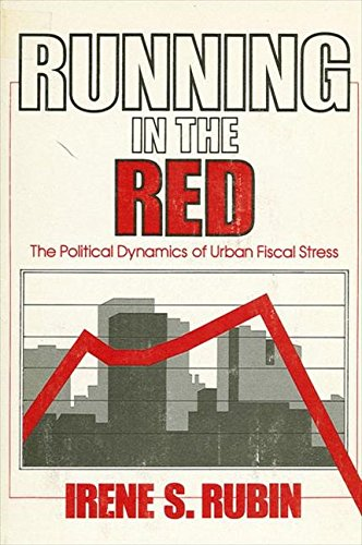Running in the Red: The Political Dynamics of Urban Fiscal Stress (Suny Series on Urban Public Policy)
