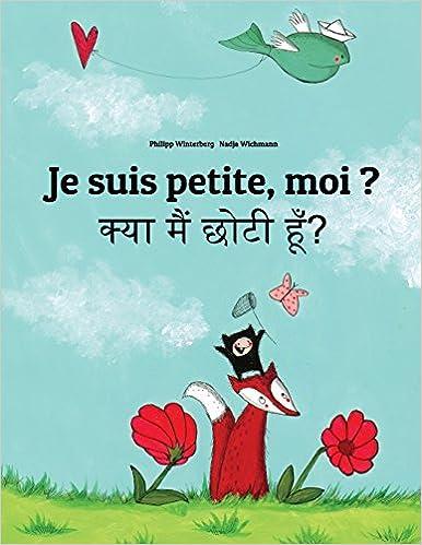Téléchargez des livres électroniques gratuitement Je suis petite, moi ? Kya maim choti hum?: Un livre d'images pour les enfants (Edition bilingue français-hindi) by Philipp Winterberg PDF FB2 iBook 1495995305