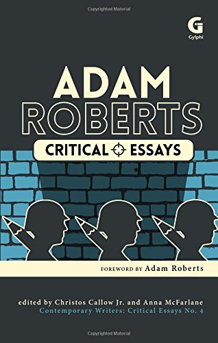 Adam Roberts: Critical Essays (Contemporary Writers: Critical Essays)