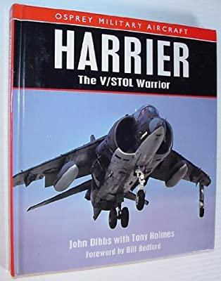 Harrier: The V/STOL Warrior (Osprey Military Aircraft)