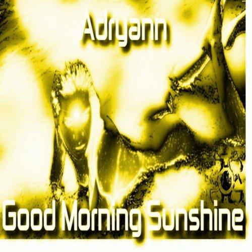Good Morning Sunshine Wine : Amazon good morning sunshine adryann mp downloads