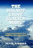 The Walnut Grove Glacier Wars, Peter Gerhard, 1450235670