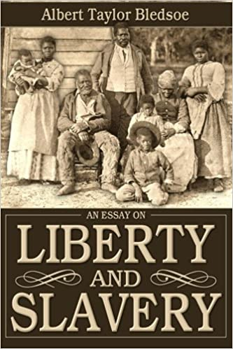 an essay on liberty and slavery albert taylor bledsoe  an essay on liberty and slavery albert taylor bledsoe 9780692435700 com books