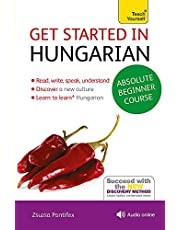 Get Started in Hungarian Absolute Beginner Course: The essential introduction to reading, writing, speaking and understanding a new language