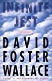 By David Foster Wallace: Infinite Jest: A Novel