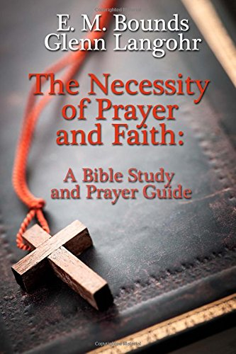 Download The Necessity of Prayer and Faith: A Bible Study and Prayer Guide pdf epub