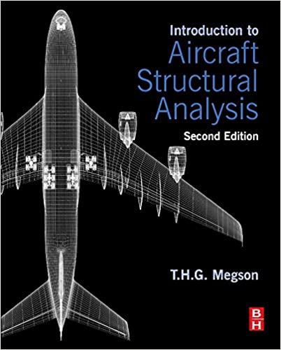 Introduction to Aircraft Structural Analysis, Second Edition