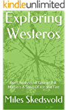 Exploring Westeros: Brief Analysis of George R.R. Martin's A Song Of Ice and Fire