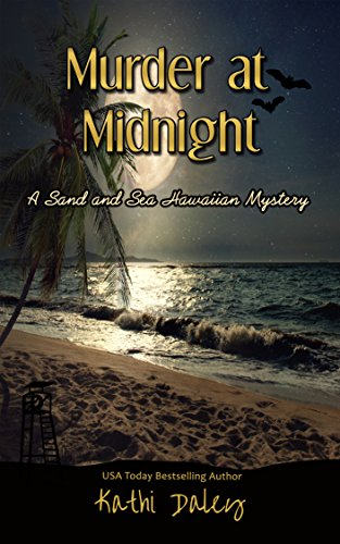 Midnight Sand - Murder at Midnight (Sand and Sea Hawaiian Mystery Book 7)