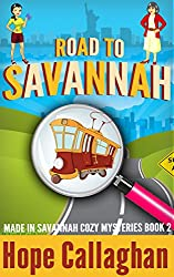 Road to Savannah: A Made in Savannah Cozy Mystery (Made in Savannah Cozy Mysteries Series Book 2)