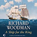 A Ship for the King Audiobook by Richard Woodman Narrated by Jonathan Keeble