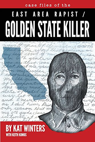 Case Files Of The East Area Rapist   Golden State Killer
