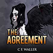 The Agreement: A Tale of the Rapture: The Immortal Trilogy, Book 3 | Mr. C. F. Waller