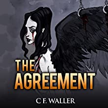 The Agreement: A Tale of the Rapture: The Immortal Trilogy, Book 3 Audiobook by Mr. C. F. Waller Narrated by Wyatt Baker