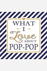 What I Love About Pop-Pop: Fill In The Blank Love Books - Personalized Keepsake Notebook - Prompted Guide Memory Journal Nautical Blue Stripes (Awesome Dads) Paperback