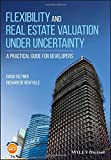 img - for Flexibility and Real Estate Valuation under Uncertainty: A Practical Guide for Developers book / textbook / text book
