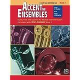 Accent on Ensembles: E-flat Alto Saxophone or E-flat Baritone Saxophone, Book 2 (Accent on Achievement)