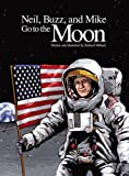 img - for Neil, Buzz, and Mike Go to the Moon book / textbook / text book
