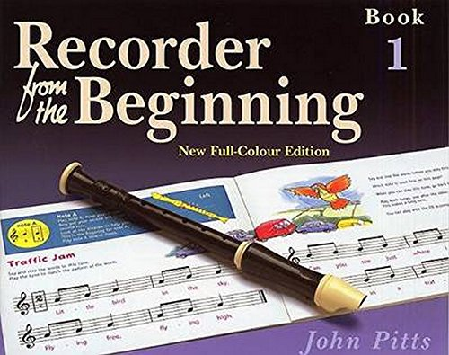 Recorder from the Beginning - Book 1: Full Color (Beginning Recorder)