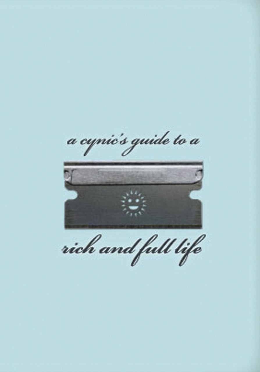 Read Online A Cynic's Guide to a Rich and Full Life ebook