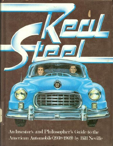 Real Steel: An Investor's and Philosopher's Guide to the American Automobile